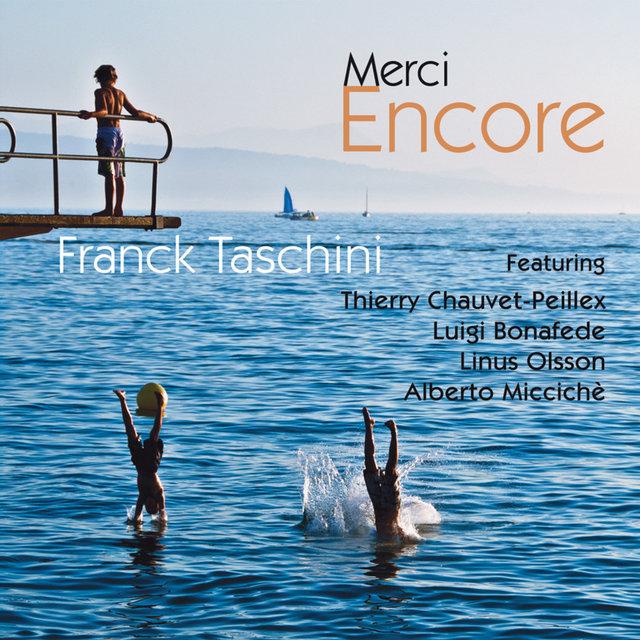Merci encore (feat. Thierry Chauvet-Peillex, Luigi Bonafede, Linus Olsson & Alberto Miccichè)