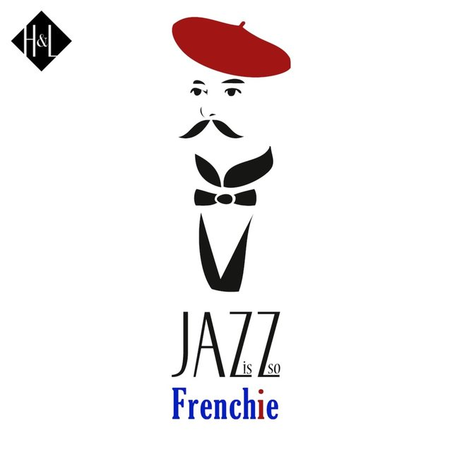 H&L: Jazz Is so Frenchie
