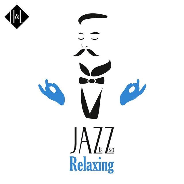 Couverture de H&L: Jazz Is so Relaxing