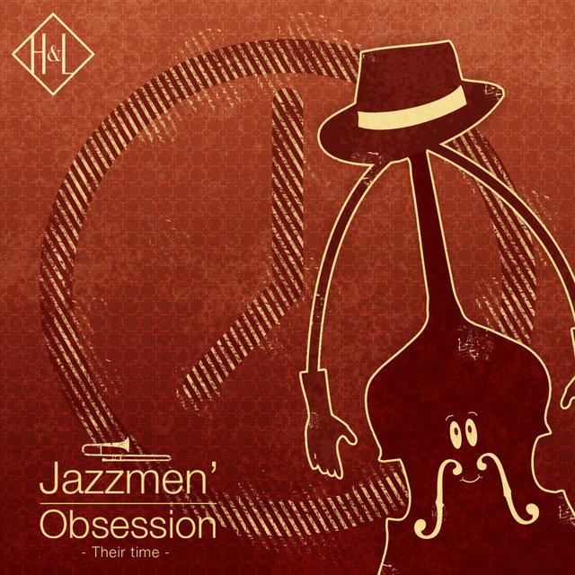 H&L: Jazzmen' Obsession, Their Time
