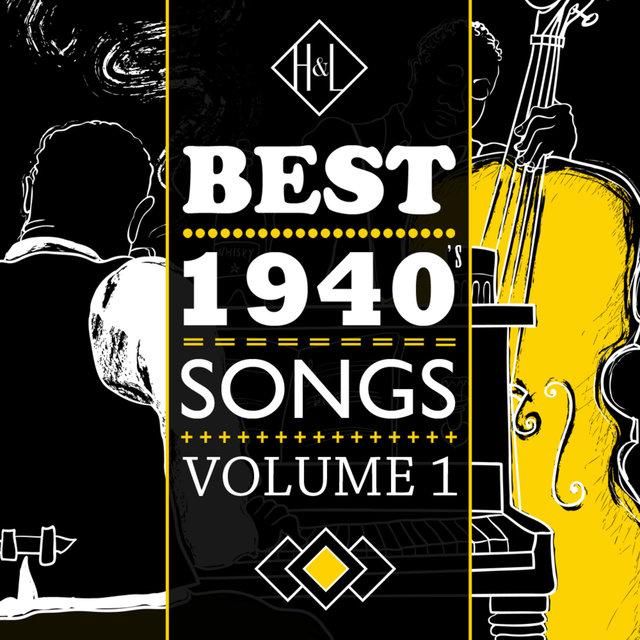 H&L: Best 1940's Songs, Vol. 1