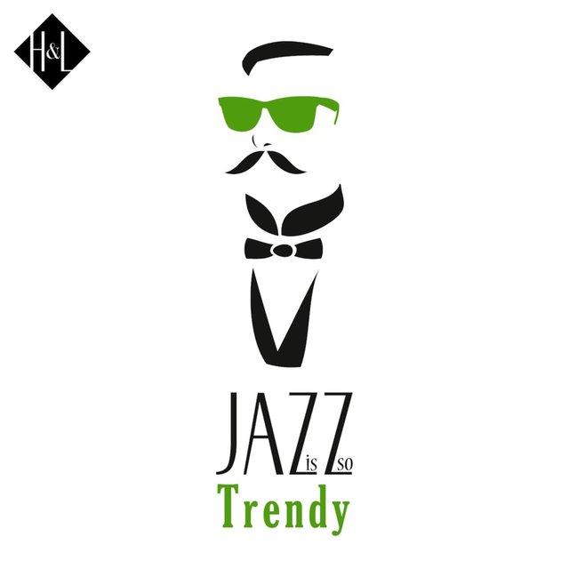 H&L: Jazz Is so Trendy