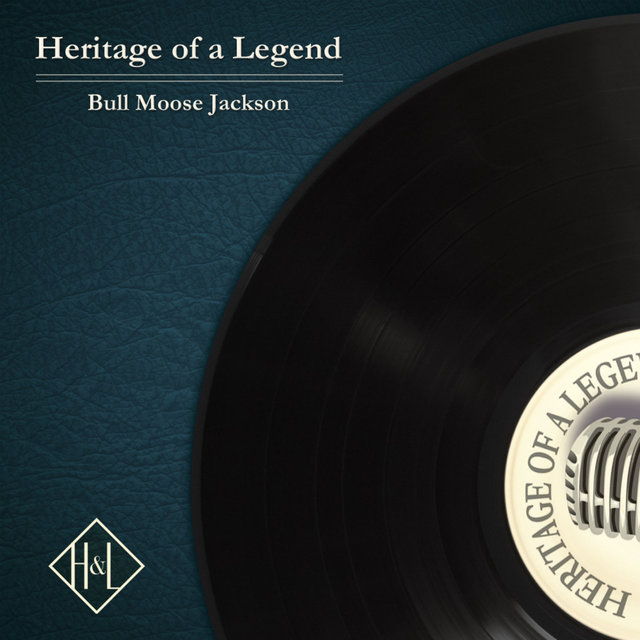 H&L: Heritage of a Legend, Bull Moose Jackson
