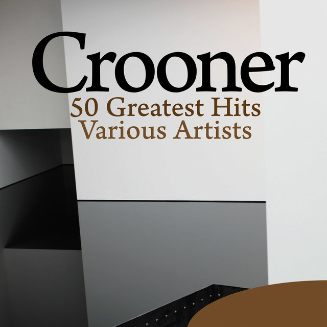 Crooner - 50 Greatest Hits