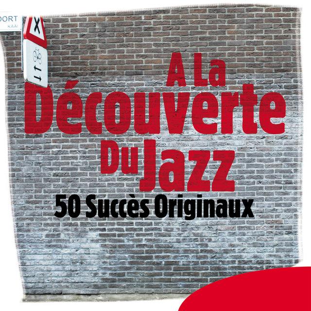 A la découverte du jazz - 50 succès originaux