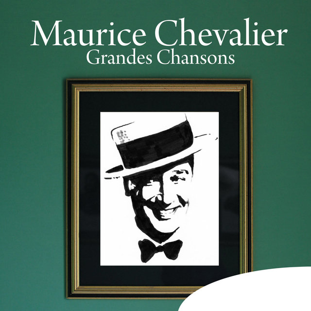 Maurice Chevalier: Grandes chansons