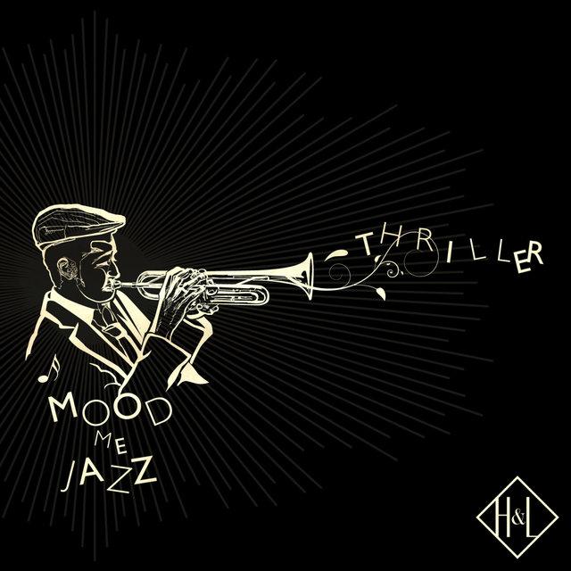 H&L: Mood Me Jazz, Thriller