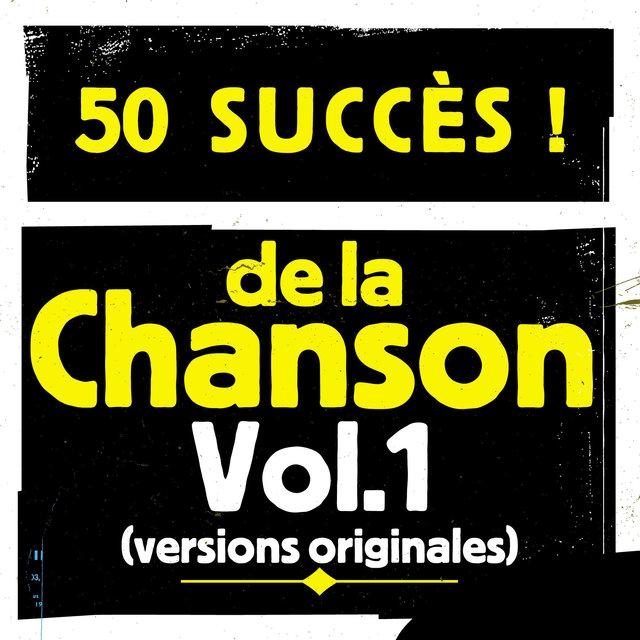 Couverture de 50 succès de la chanson, Vol. 1 (Versions originales)