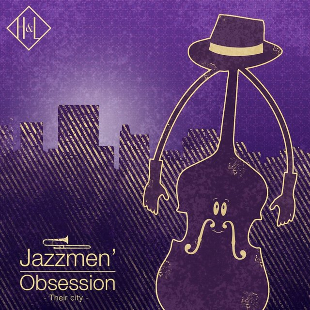 H&L: Jazzmen' Obsession, Their City