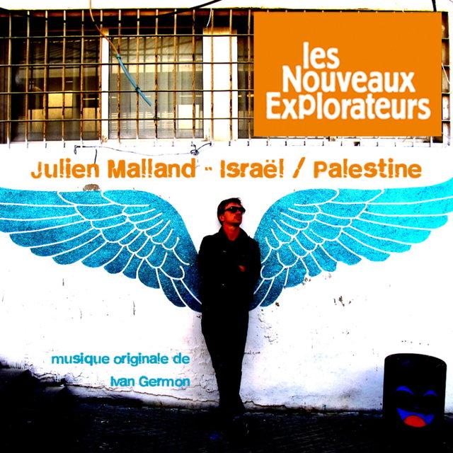 Les nouveaux explorateurs: Julien Malland en Israël et Palestine (Musiques originales du film)