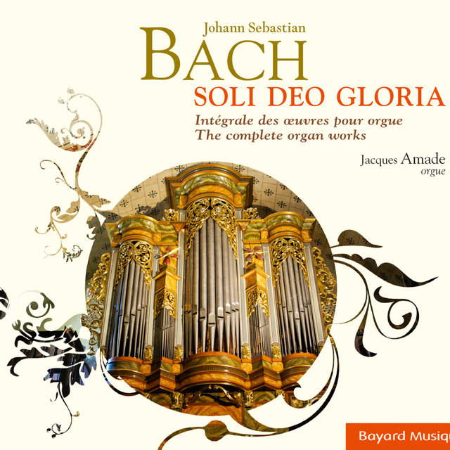Bach: Soli Deo Gloria, Intégrale des oeuvres pour orgue (The Complete Organ Works)