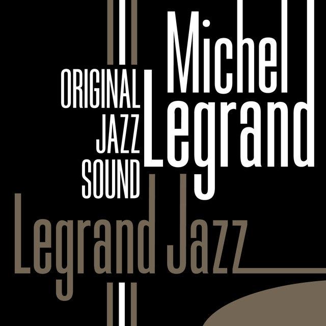 Couverture de Original Jazz Sound: Legrand Jazz