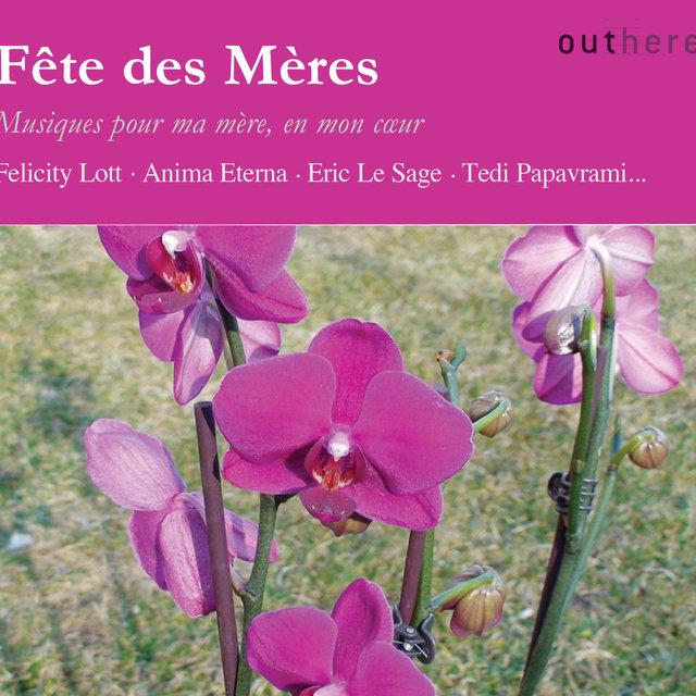 Fête des mères: Musiques pour ma mère, en mon cœur