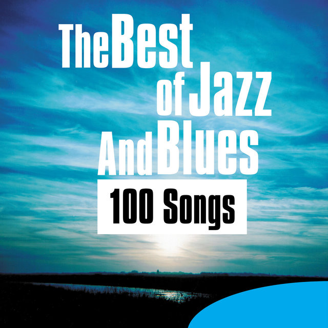The Best of Jazz and Blues - 100 Songs