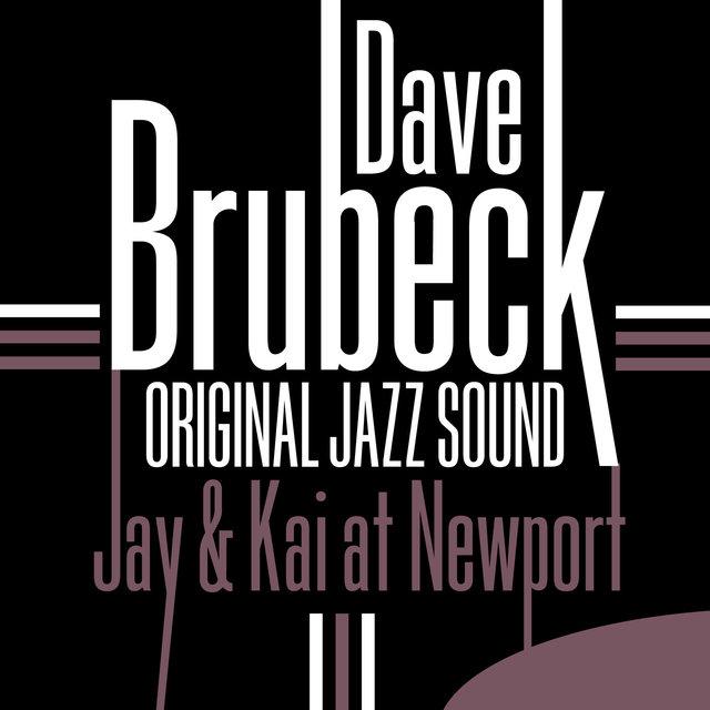 Original Jazz Sound: Jay & Kai at Newport (Live)