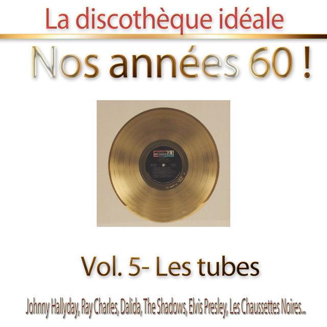"""Couverture de La discothèque idéale / Nos années 60 !: Vol. 5 """"Les tubes"""""""
