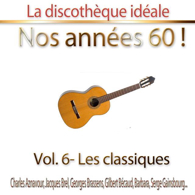 """Couverture de La discothèque idéale / Nos années 60 !: Vol. 6 """"Les classiques"""", Pt. 1"""