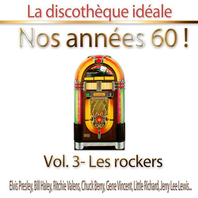 """La discothèque idéale / Nos années 60 !: Vol. 3 """"Les rockers"""", Pt. 1"""