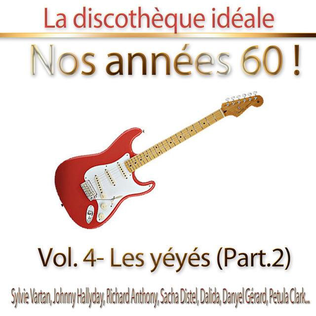"""La discothèque idéale / Nos années 60 !: Vol. 4 """"Les yéyés"""", Pt. 2"""