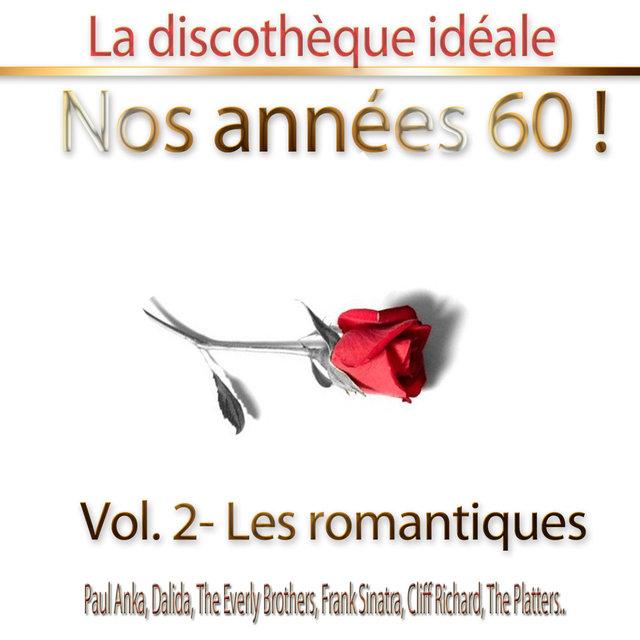 """La discothèque idéale / Nos années 60 !: Vol. 2 """"Les romantiques"""""""