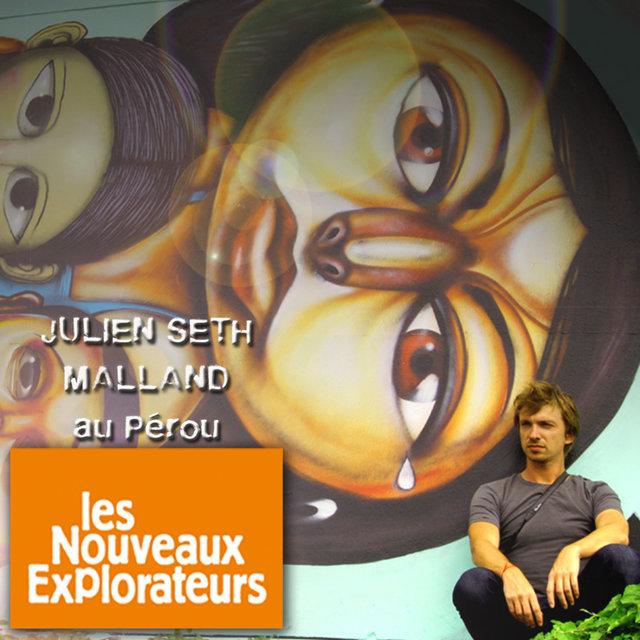Les nouveaux explorateurs: Julien Seth Malland au Pérou (Musiques originales du film)