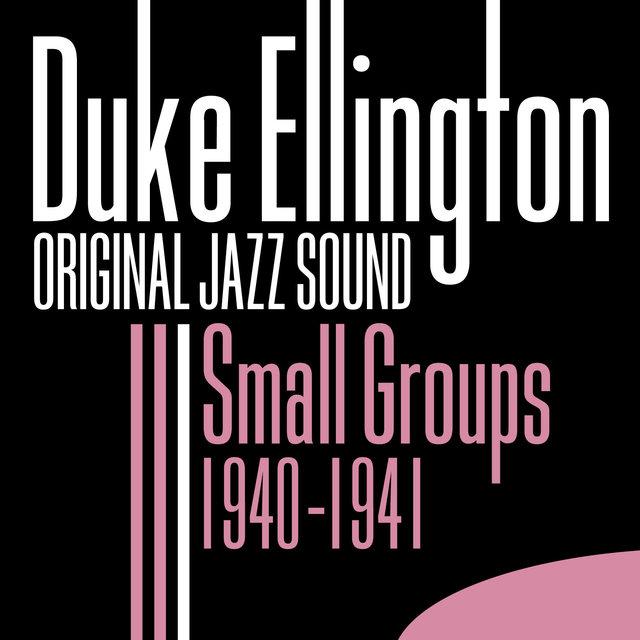 Original Jazz Sound: Small Groups 1940-1941
