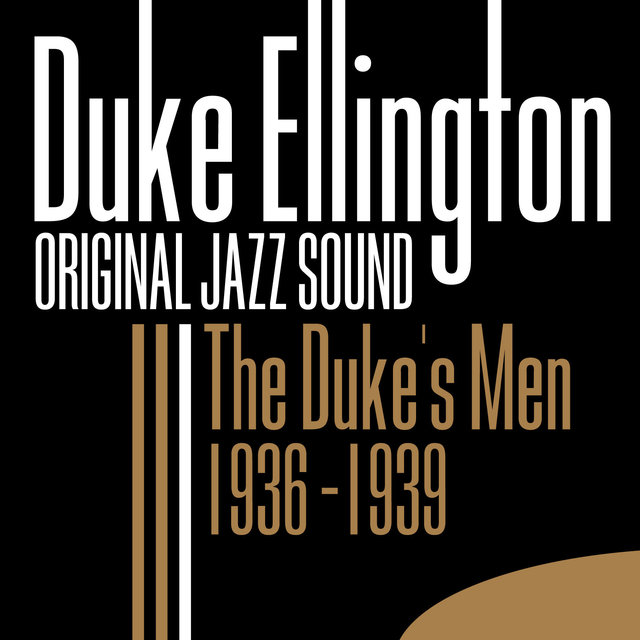 Original Jazz Sound: The Duke's Men 1936-1939