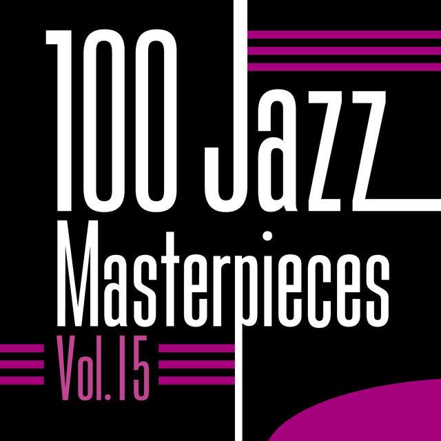 Couverture de 100 Jazz Masterpieces, Vol.15