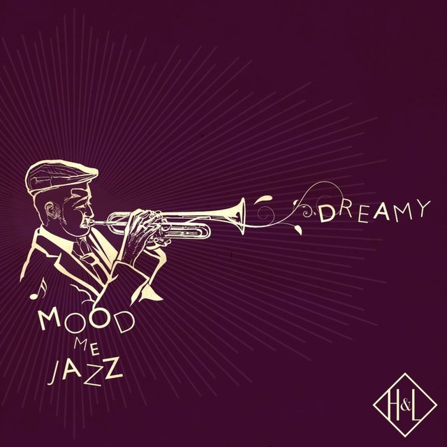 Couverture de H&L: Mood Me Jazz, Dreamy