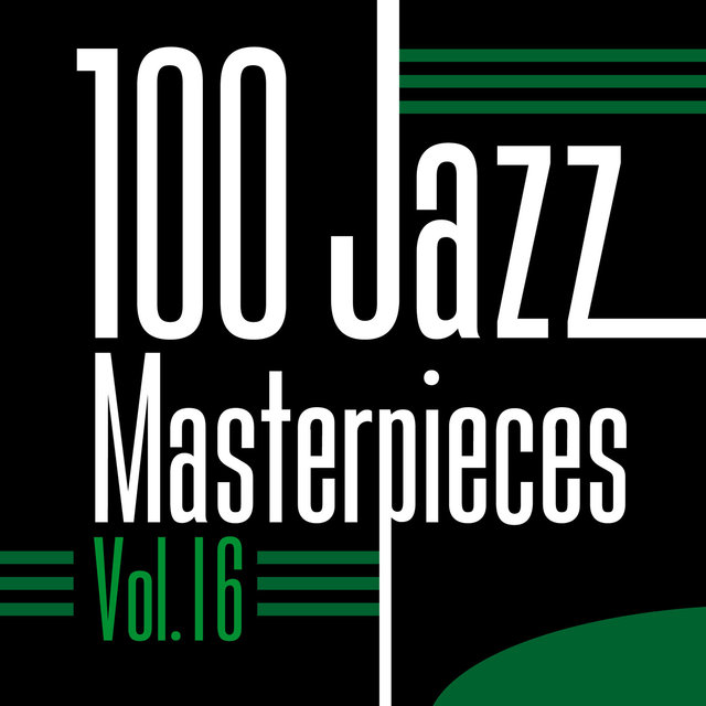 Couverture de 100 Jazz Masterpieces, Vol.16
