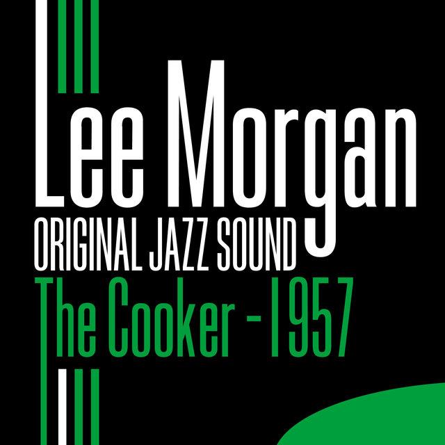 Original Jazz Sound: The Cooker 1957 -Lee Morgan