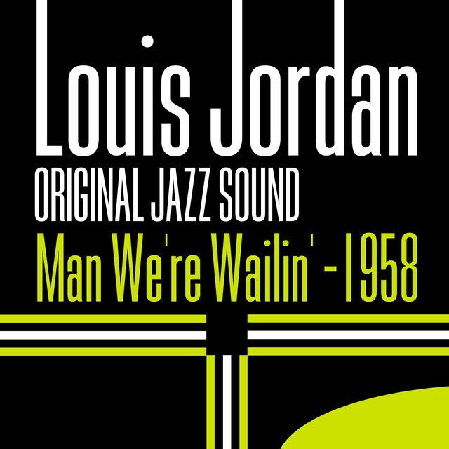Original Jazz Sound: Man We're Wailin' 1958