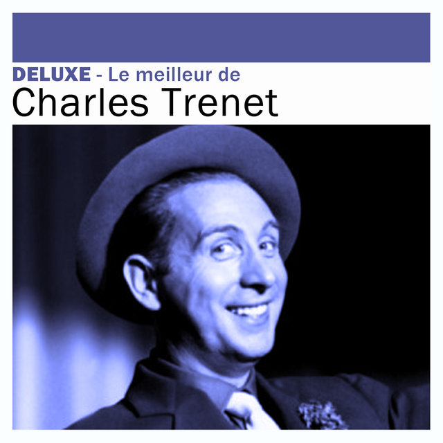Deluxe: Le meilleur de Charles Trénet
