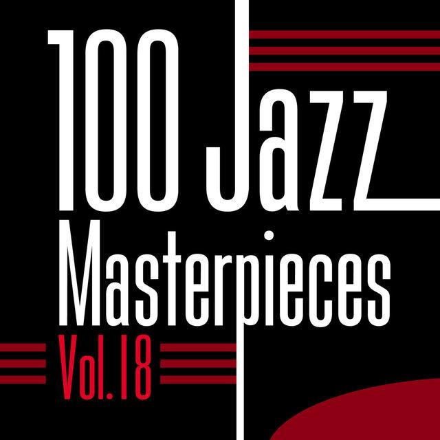 Couverture de 100 Jazz Masterpieces, Vol.18