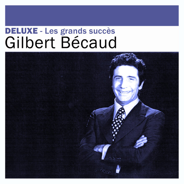 Deluxe: Les grands succès -Gilbert Bécaud