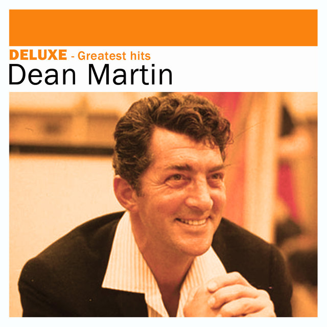 Deluxe: Greatest Hits - Dean Martin
