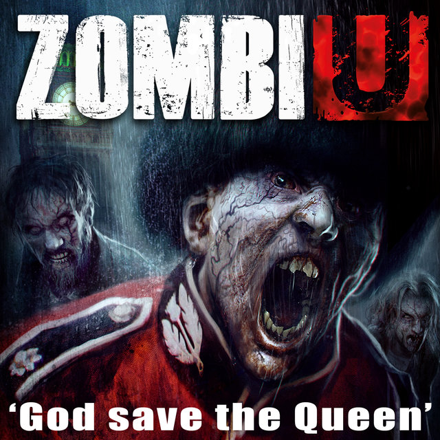 "God Save the Queen (Trailer Music from the Video Game ""ZombiU"") - Single"
