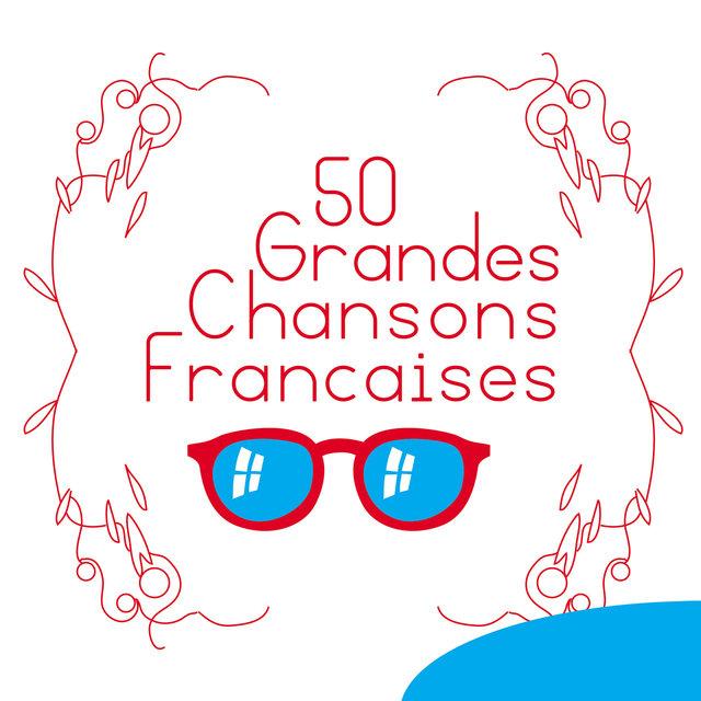 Couverture de 50 Grandes chansons françaises