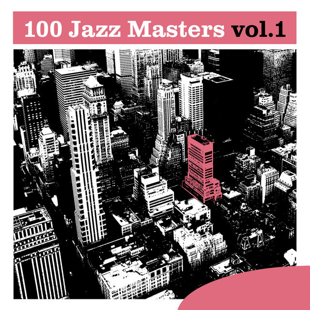 Couverture de 100 Jazz Masters, Vol.1