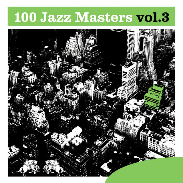Couverture de 100 Jazz Masters, Vol.3