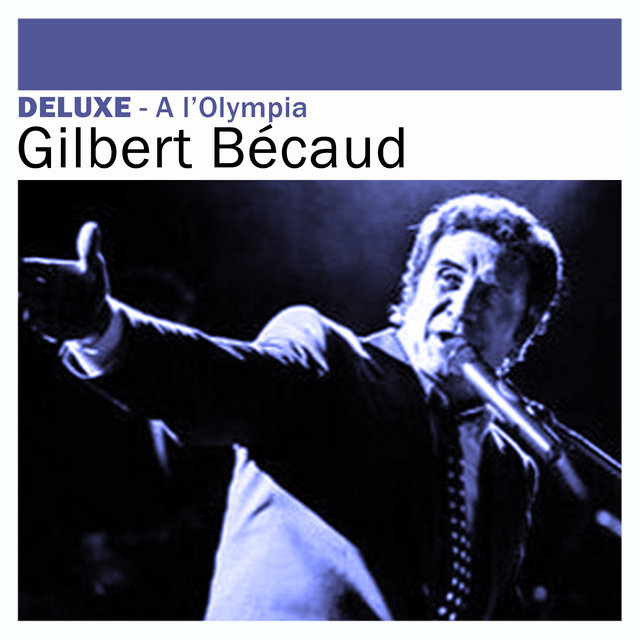 Deluxe: A l'Olympia (Live) - Gilbert Bécaud