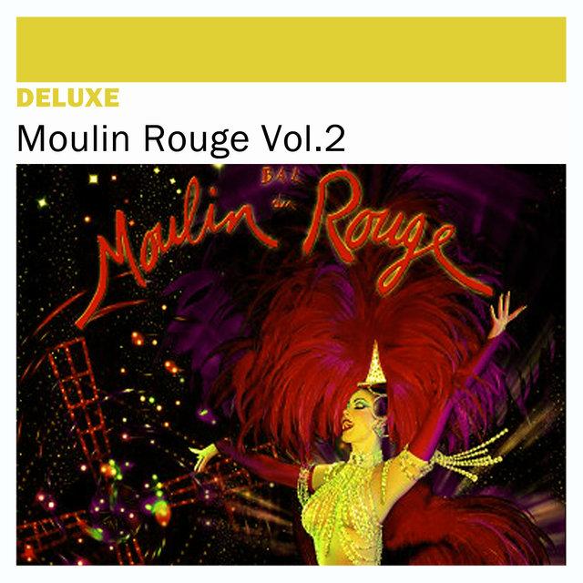 Deluxe: Moulin Rouge, Vol. 2