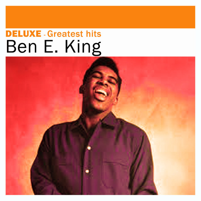 Deluxe: Greatest Hits - Ben E. King