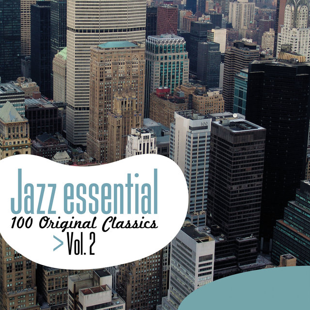 Couverture de Jazz Essential - 100 Original Classics, Vol.2