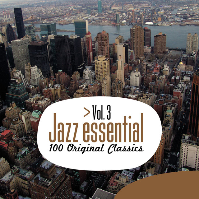 Jazz Essential - 100 Original Classics, Vol.3