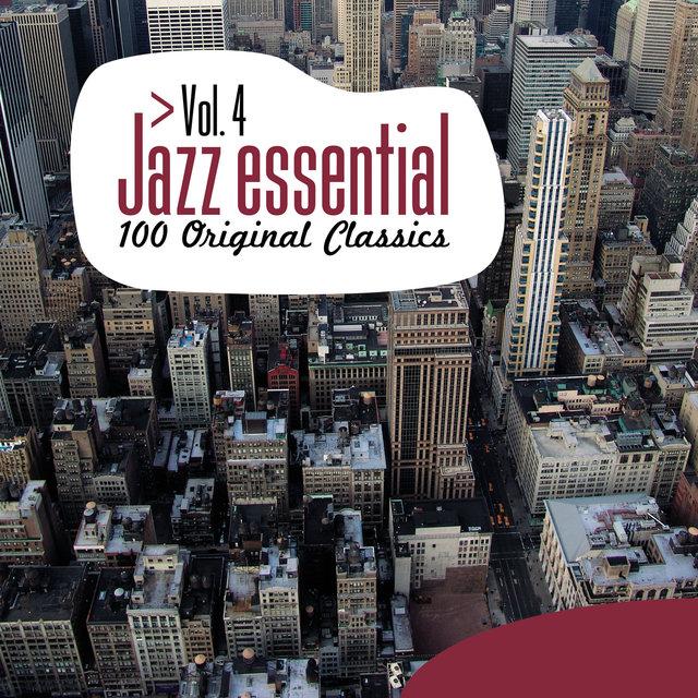 Couverture de Jazz Essential - 100 Original Classics, Vol.4