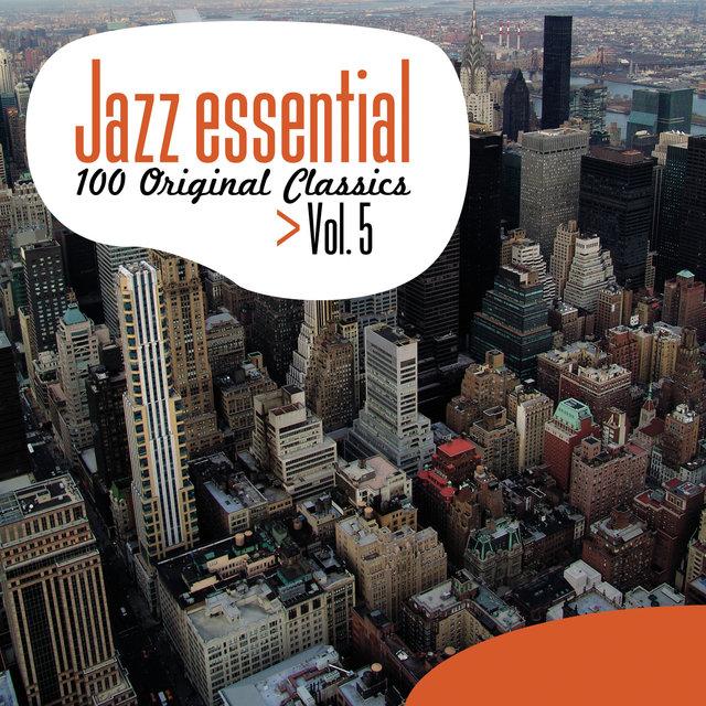 Couverture de Jazz Essential - 100 Original Classics, Vol.5