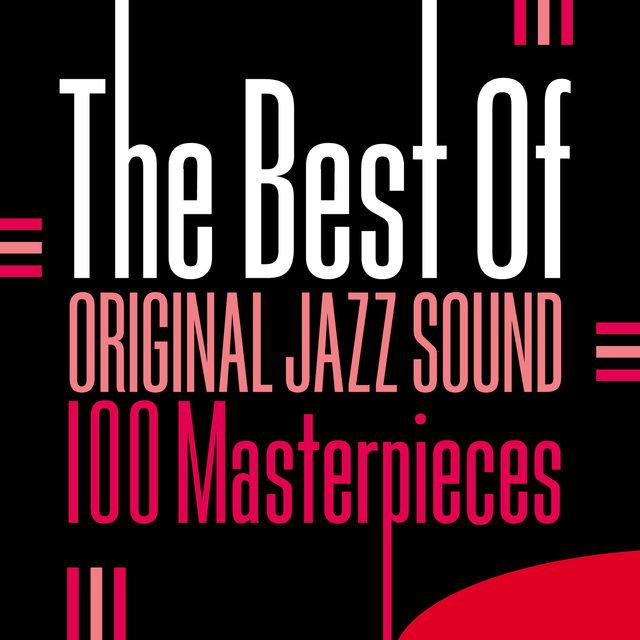 Couverture de The Best of Original Jazz Sound - 100 Masterpieces