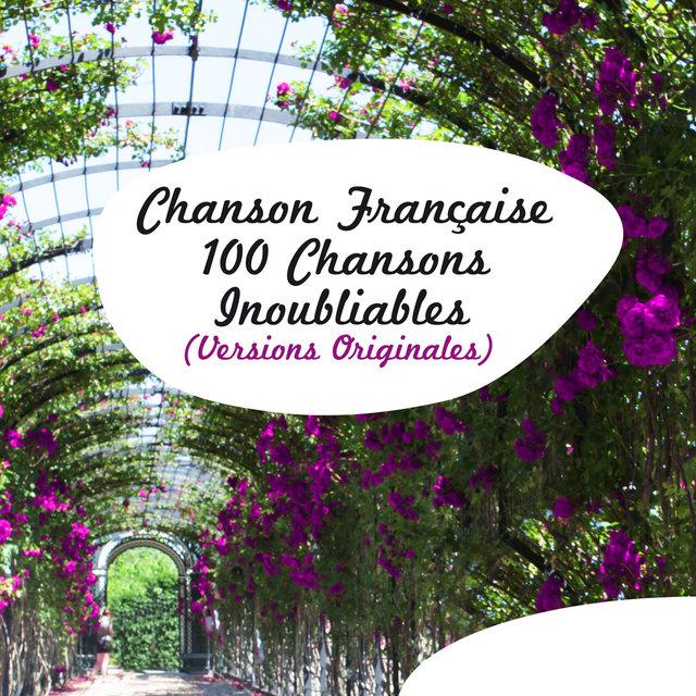 Couverture de Chanson Française - 100 chansons inoubliables (Versions Originales)