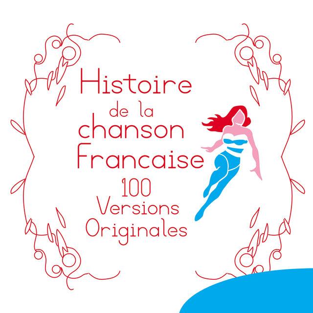 Couverture de Histoire de la chanson francaise - 100 versions originales